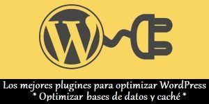 los mejores plugines para optimizar WordPress