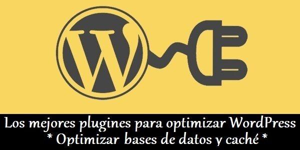 Los mejores plugines para optimizar WordPress (Parte I)